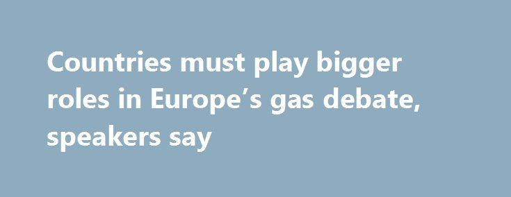 Countries must play bigger roles in Europe's gas debate, speakers say http://betiforexcom.livejournal.com/24674277.html  Eastern and central European countries have done the most so far to start reducing their heavy reliance on Russia for their natural gas supplies, speakers generally agreed at a June 7 Atlantic Council discussion. But other nations will need to becom...The post Countries must play bigger roles in Europe's gas debate, speakers say appeared first on aroundworld24.com…