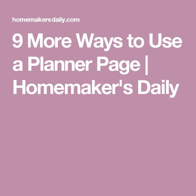 9 More Ways to Use a Planner Page   Homemaker's Daily