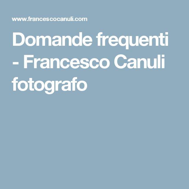 Domande frequenti - Francesco Canuli fotografo