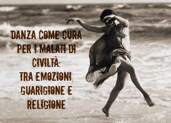 lifeme: DANZA COME CURA PER I MALATI DI CIVILTÀ: TRA EMOZIONI, GUARIGIONE E RELIGIONE   #danza #guarigione #depressione #adolescenti #emozioni