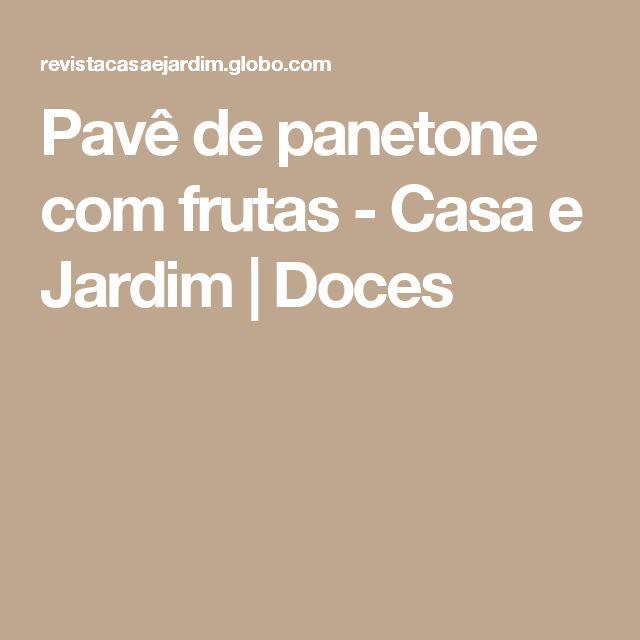 Pavê de panetone com frutas - Casa e Jardim | Doces