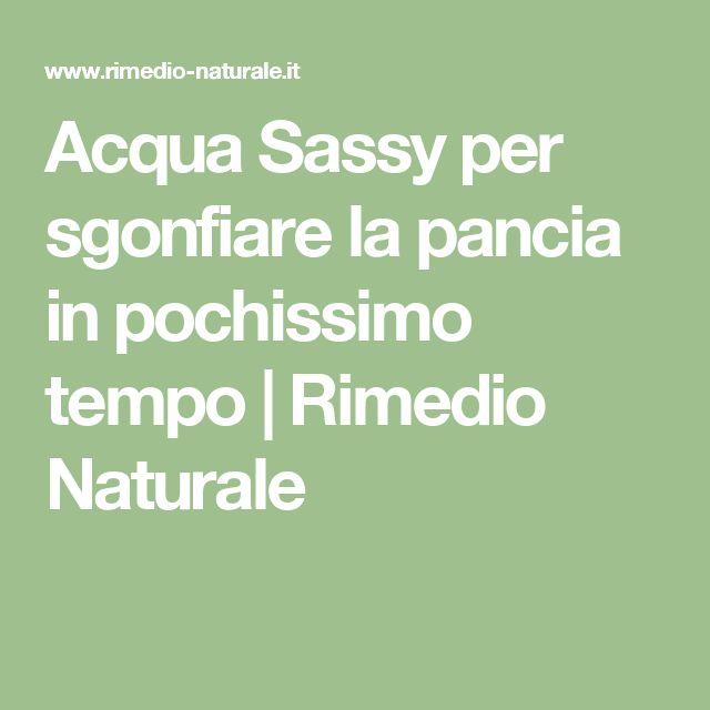 Acqua Sassy per sgonfiare la pancia in pochissimo tempo | Rimedio Naturale