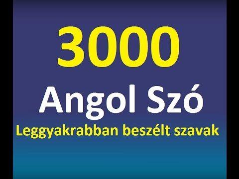Angol Szavak Tanulása - A betű - 3000 Leggyakoribb Angol Beszélt Szó (Lo...