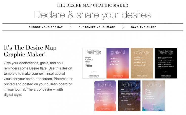 A creative tool for declaring your desired feelings. Introducing the Desire Map Graphic Maker. http://www.daniellelaporte.com/desire-map-graphic-maker/?utm_source=pinterestutm_medium=socialutm_campaign=graphicMakerutm_content=regular #desiremap