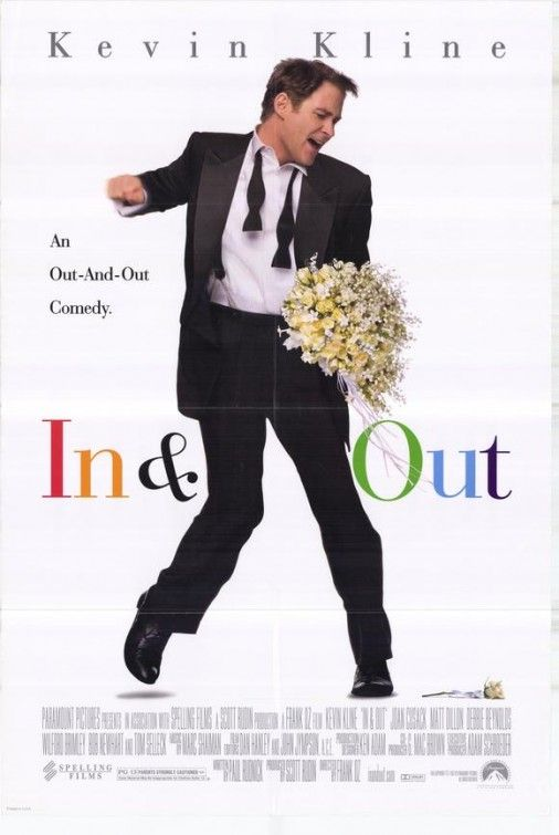 "In & Out Movie - Kevin Kline. Such a funny movie. I laugh so hard every time! Best moment...Joan Cusack stepping outside the bar and screaming, ""Is everybody gay?!!"" ~ ALW"