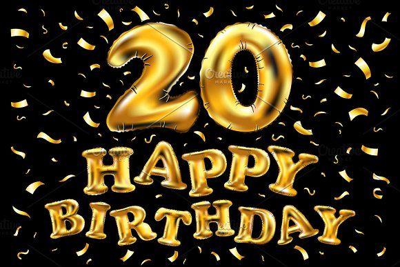 Happy Birthday 20 Years Gold Twenty With Images Happy 20th