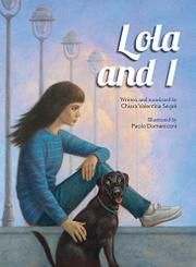 LOLA AND I by Chiara Valentina Segré - Publication date: December 1, 2015 - age range 6-8 . A picture book honored internationally for its depiction of disability portrays the friendship between a girl and her dog.