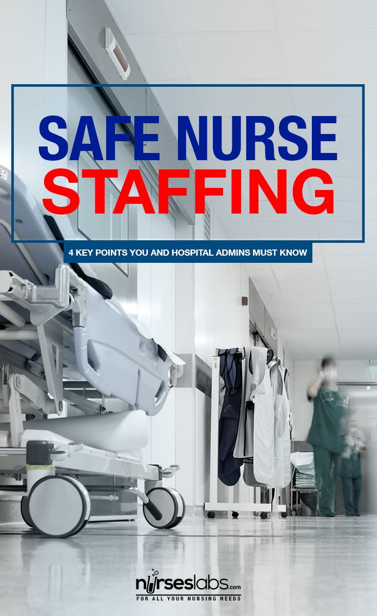 Safe Nurse Staffing: 4 Key Points You and Hospital Admins Must Know