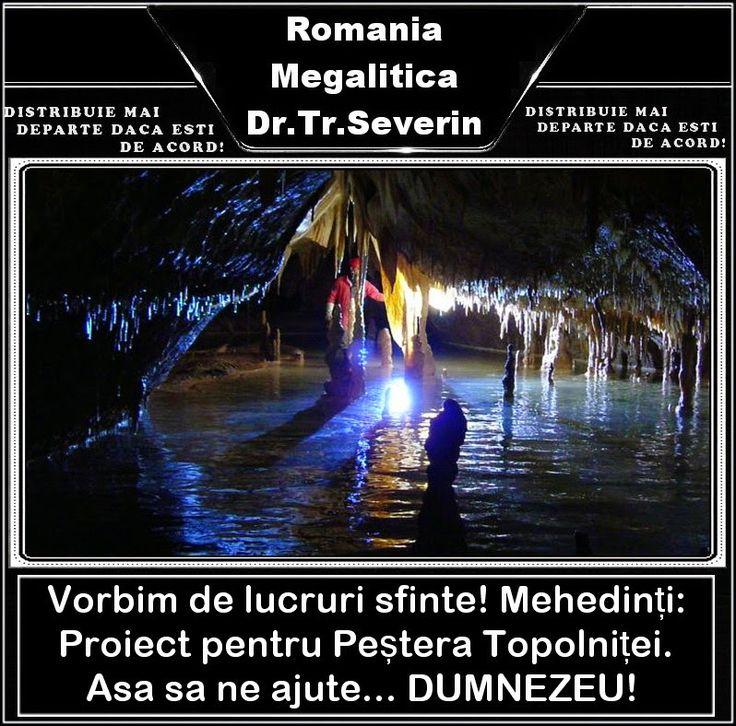 Romania Megalitica: Vorbim de lucruri sfinte! Mehedinți: Proiect pentru Peștera…