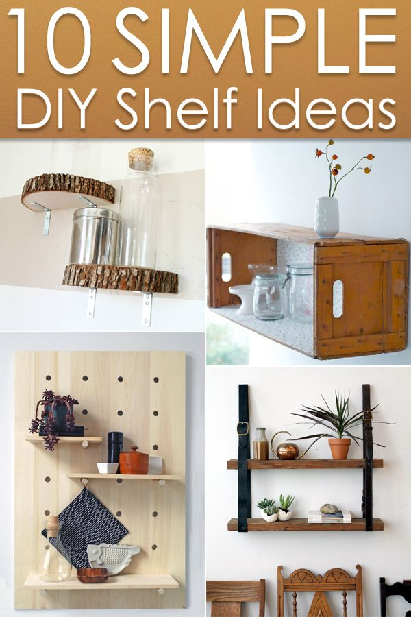 10 Simple But Awesome Diy Shelf Ideas Diy Home Decor