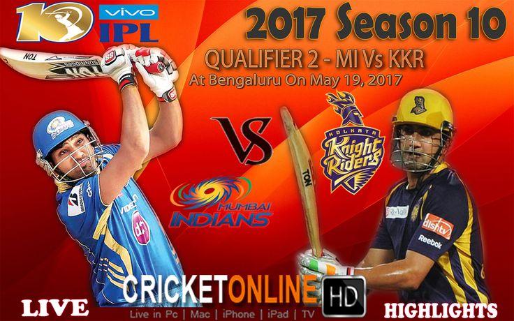 #IPL2017 Qualifier 2: Mumbai Indians v Kolkata Knight Riders Watch It #LIVE Or Full #REPLAY In #HD at https://cricketonlinehd.com #IPL10 #VivoIPL #MIvsKKR Comment Who Will Win #MI & #KKR Cricket Online HD