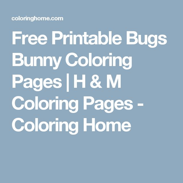 Free Printable Bugs Bunny Coloring Pages | H & M Coloring Pages - Coloring Home