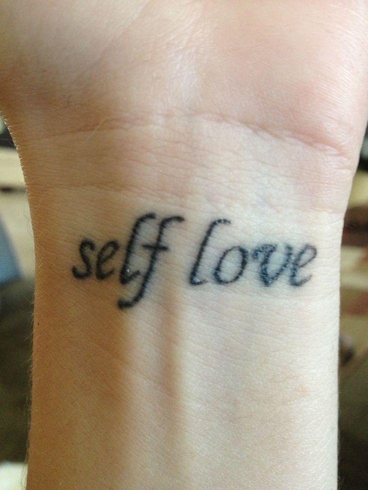 42 best Self-love Tattoos images on Pinterest | Self love
