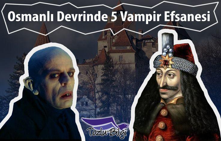 Osmanlı Devrinde 5 Vampir Efsanesi