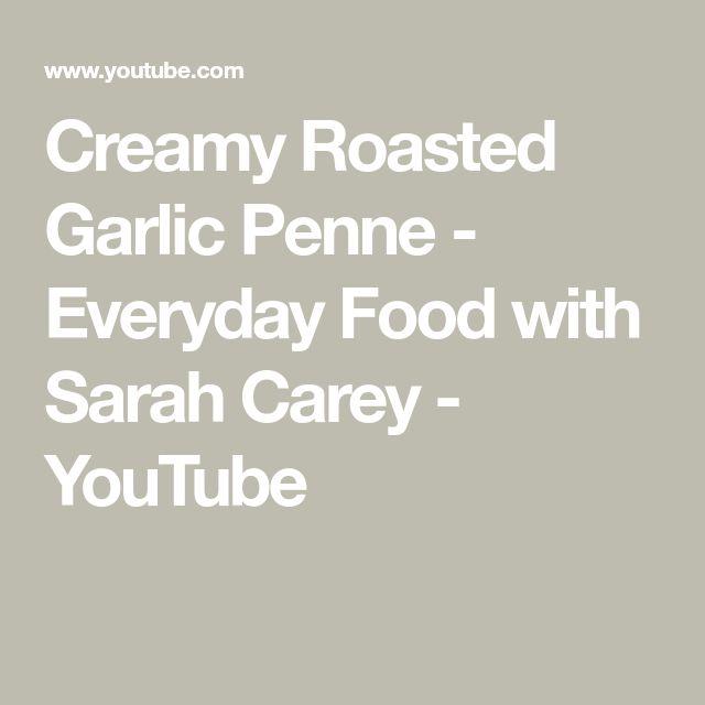 Creamy Roasted Garlic Penne - Everyday Food with Sarah Carey - YouTube