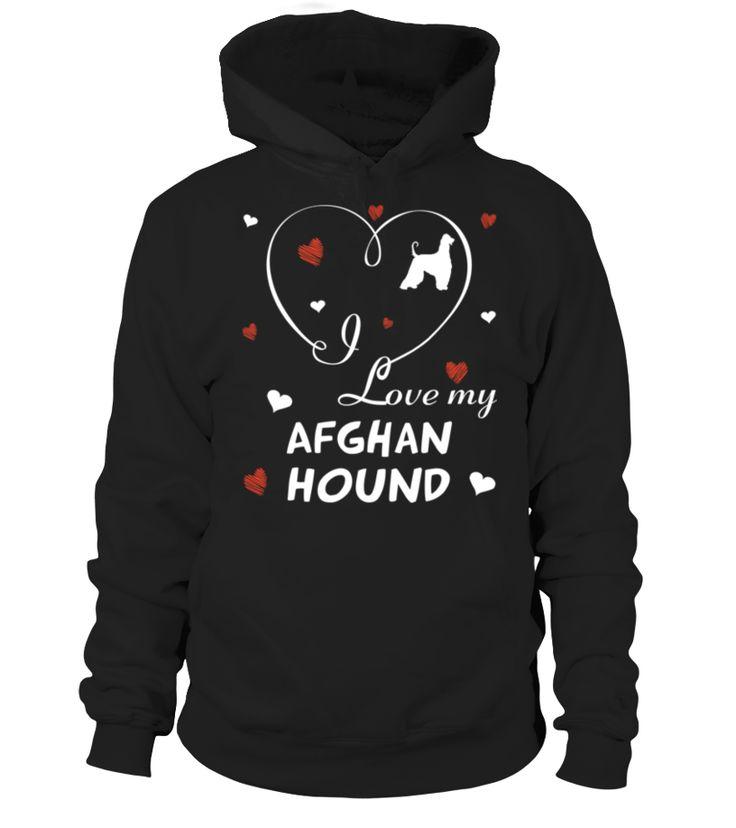I Love My Afghan Hound