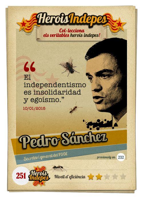 """#HeroisIndepes 251. Pedro Sánchez: """"El independentismo es insolidaridad y egoísmo."""""""