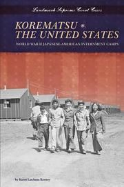 Korematsu v. the United States: World War II Japanese-American Internment Camps eBook. Book on one of the main legal challenges to internment.