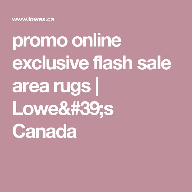 promo online exclusive flash sale area rugs   Lowe's Canada