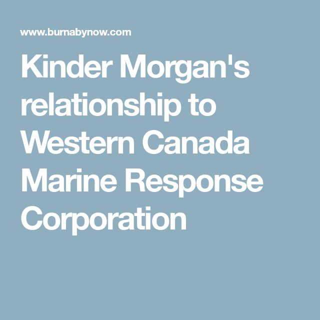 Kinder Morgan's relationship to Western Canada Marine Response Corporation
