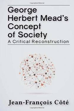 George Herbert Mead\'s Concept of Society: A Critical Reconstruction free ebook