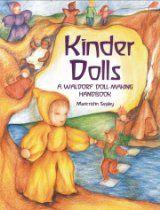 Kinder Dolls: A Waldorf Doll-Making Handbook