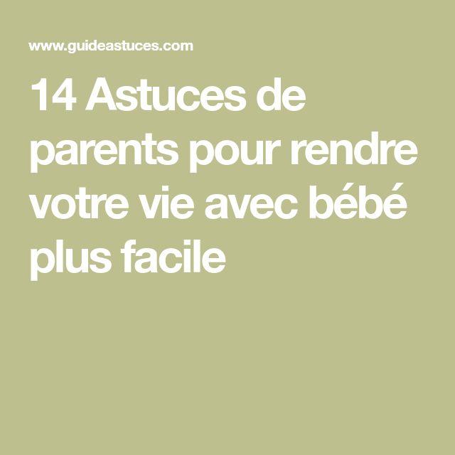 14 Astuces de parents pour rendre votre vie avec bébé plus facile
