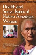 Health and Social Issues of Native American Women E 98 W8 H43 2012