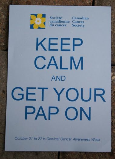 October 21 to 27, 2013 is Cervical Cancer Awareness Week.  Keep Calm and Get Your Pap On ~ #getthepap