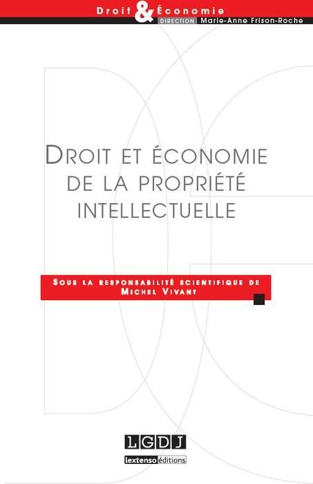 Droit et économie de la propriété intellectuelle - . Collectif - L.G.D.J - Disponible à la BU : http://nantilus.univ-nantes.fr/vufind/Record/PPN180560514