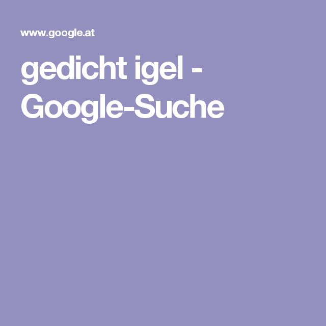gedicht igel - Google-Suche