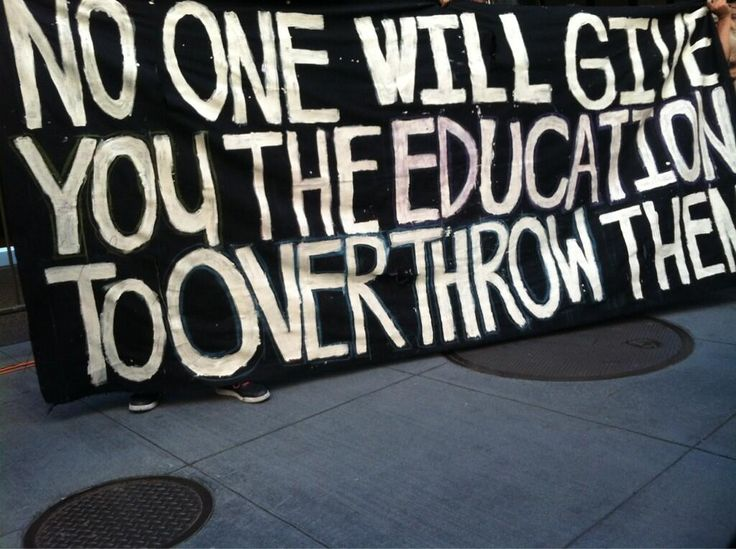 """fuckyeahanarchistbanners:  Adapted from the Assata Shakur quote, """"No one is going to give you the education you need to overthrow them. Nobody is going to teach you your true history, teach you your true heroes, if they know that that knowledge will help set you free."""""""