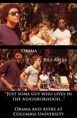 "MORE PROOF OF OBAMA'S LIES...  OF COURSE WE BELIEVE YOU BARRY, WHEN YOU SAY YOU HAD NO RELATIONSHIP WITH BILL AYERS!!!    DON'T LOOK NOW BUT YOUR ""PANTS ARE ON FIRE!"""