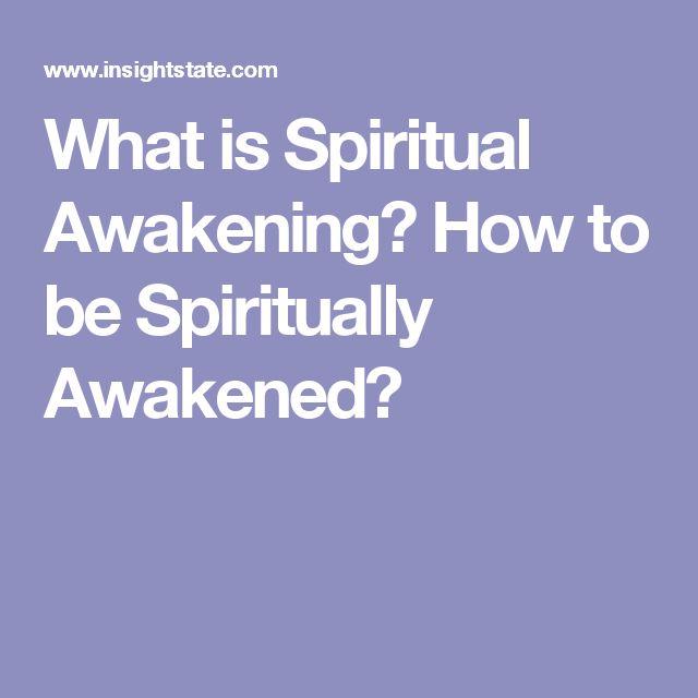 What is Spiritual Awakening? How to be Spiritually Awakened?