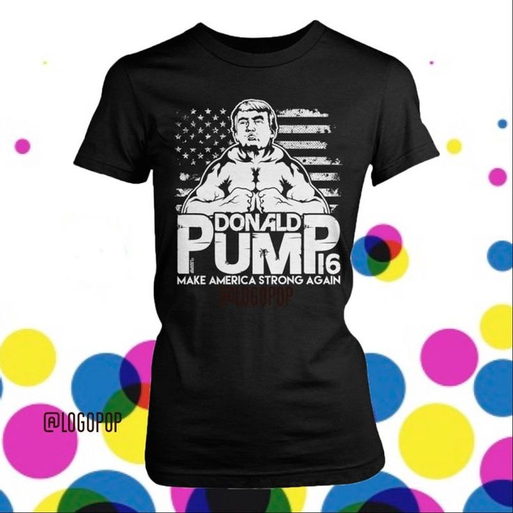 Donald Pump 2016 - Women's T-Shirt - Make American Strong Again - Vote - Election - Trump - The Donald - Gym Humor - Gains- logopop by logopop on Etsy