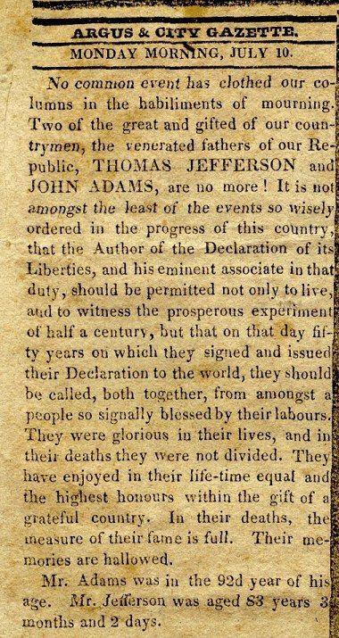 Obituary of John Adams and Thomas Jefferson, July 4, 1826 Jefferson and Adams died on the same day...Our Independence Day!