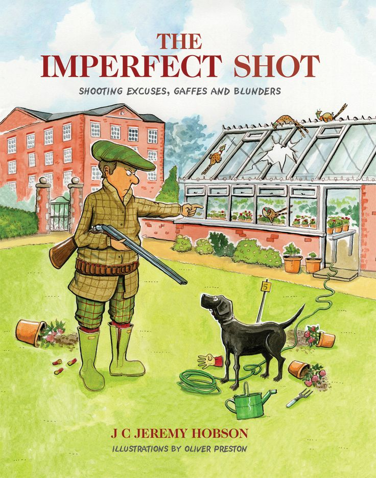The Imperfect Shot by Jeremy Hobson | Quiller Publishing. A very humourous collection of experiences, faux pas, and misdemeanours in the shooting field with anecdotes and tales of many light-hearted incidents from throughout the world. #shooting #country #countryside #life #lifestyle #shot #drive #excuses #humour #gamekeeper