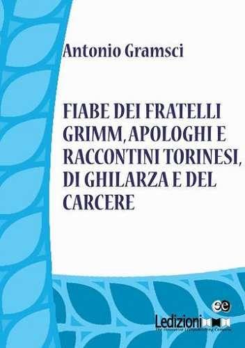 Prezzi e Sconti: #Fiabe dei fratelli grimm apologhi e  ad Euro 0.49 in #Antonio gramsci #Book letteratura