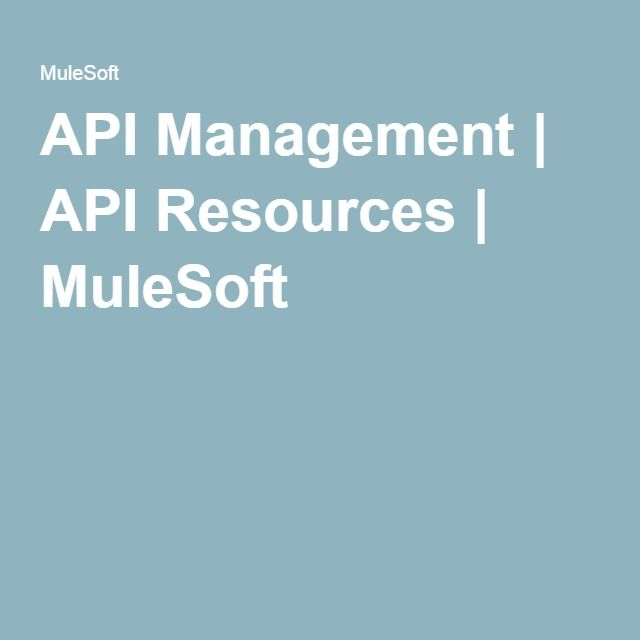 API Management | API Resources | MuleSoft