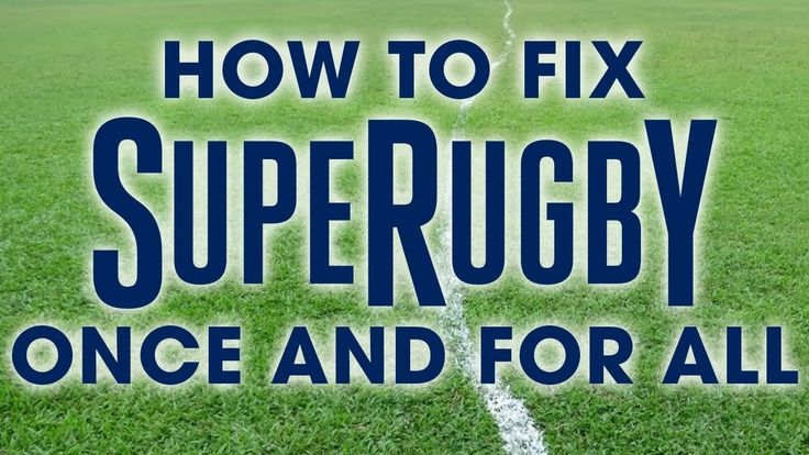 How to fix Super Rugby once and for all