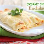 Creamy Shrimp Enchiladas and Dinner and a Movie with The Dating Divas