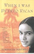 When I Was Puerto Rican by Esmeralda Santiago - New, Rare & Used Books Online at Half Price Books Marketplace