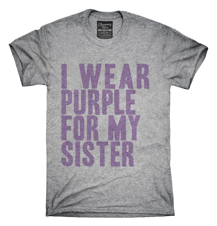I Wear Purple For My Sister Awareness Support T-shirts, Hoodies,