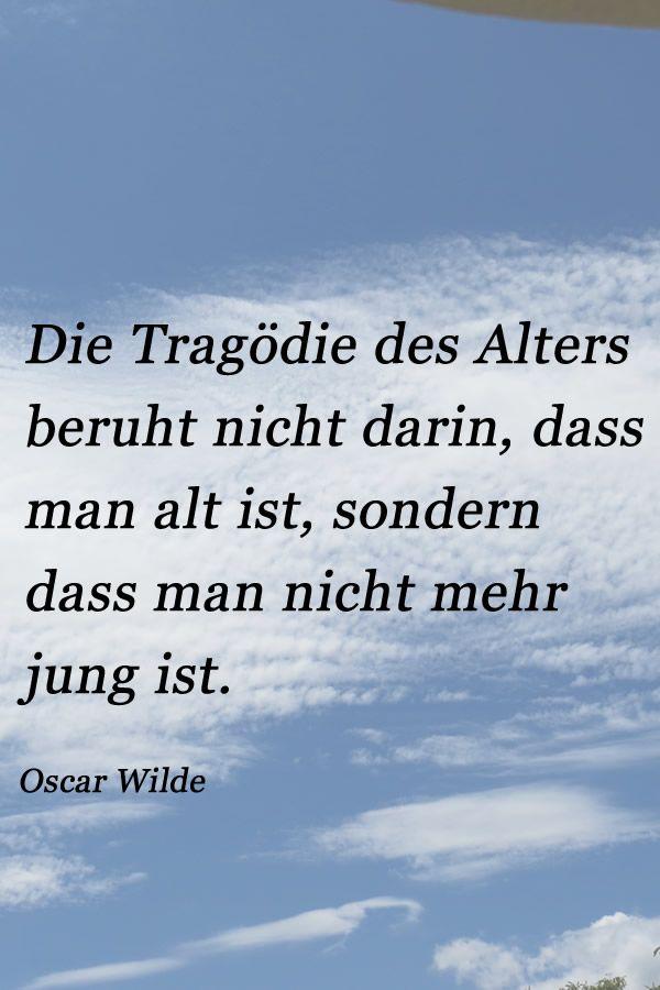 Zitate Von Oscar Wilde Uber Das Alter Als Eines Vieler Zitate Zu
