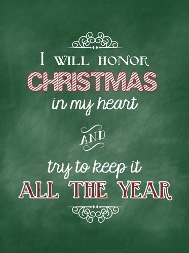 Happy Christmas quotes 2016 for Facebook,whatsapp and Pinterest to greet all your friends and family members on Xmas. The quotation reads....I will honor Christmas in my heart and try to keep it all the year. #HappyChristmasWishes