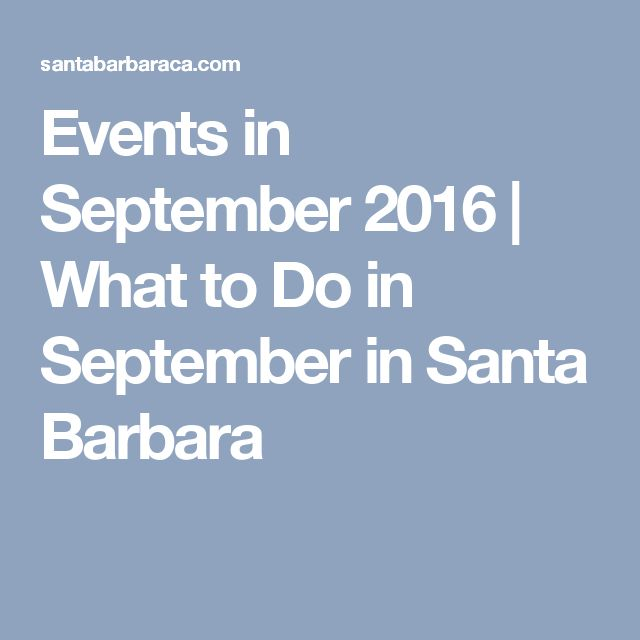 Events in September 2016 | What to Do in September in Santa Barbara