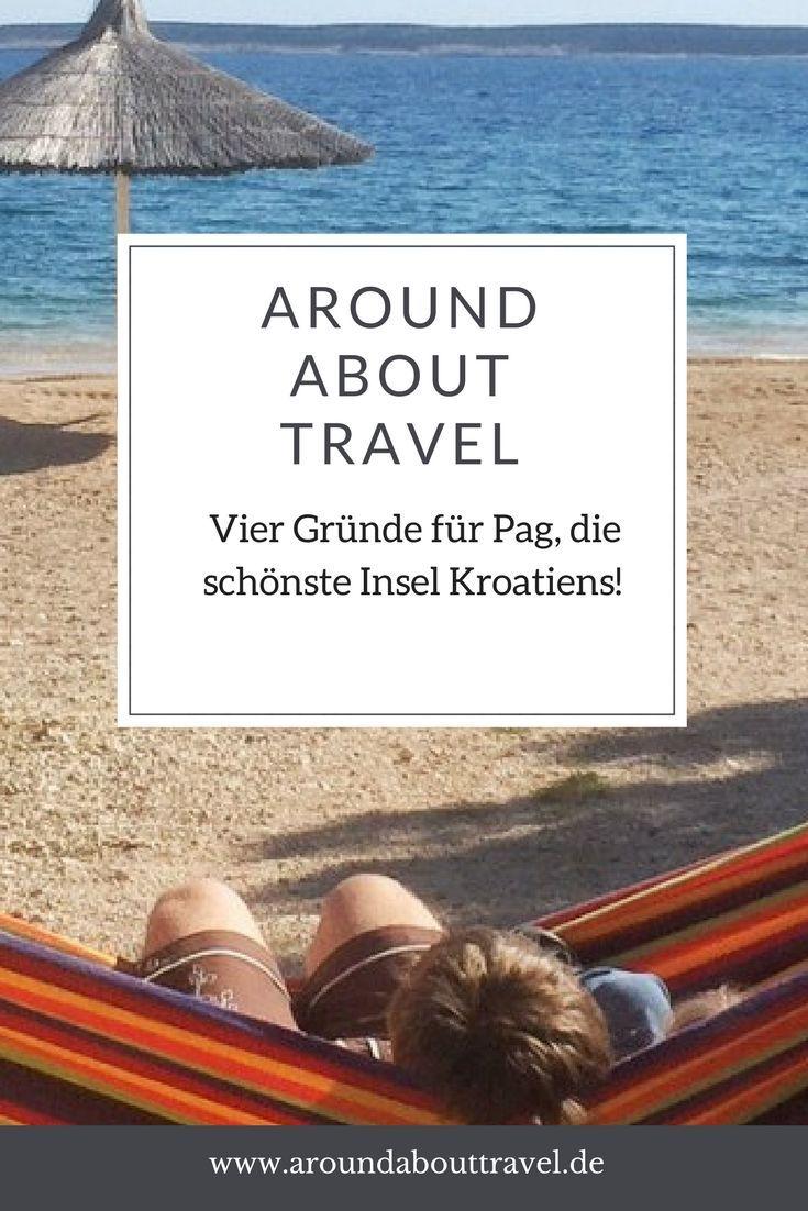 Vier Gründe für Pag, die schönste Insel Kroatiens! #kroatien #pag