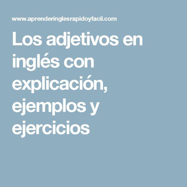 Los adjetivos en inglés con explicación, ejemplos y ejercicios