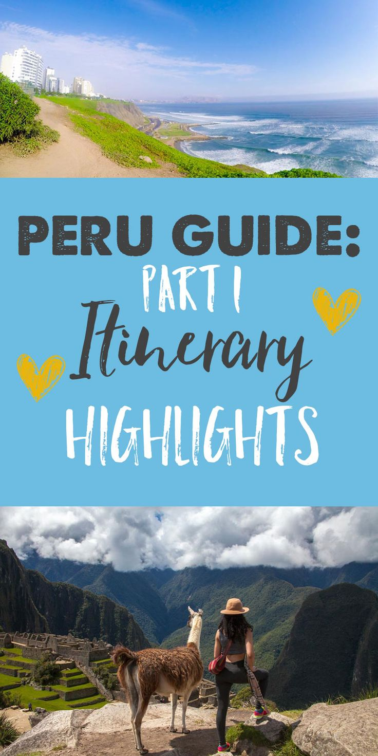 Peru Travel Guide: Part 1 - Itinerary Highlights