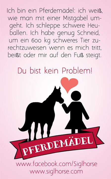 Ich Bin Ein Pferdemädel   Du Bist Kein Problem! Pferdemädel   Pferde Humor